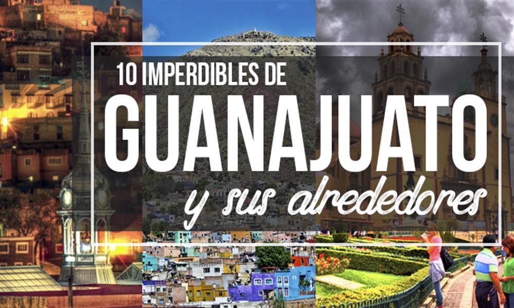 Descubre los 10 imperdibles alrededores de Guanajuato