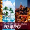 Los 10 mejores hoteles spa en México