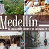 Los 10 lugares para ver en tu primera vez en Medellín