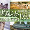 Estado de México: sus 10 pueblos mágicos con más encanto