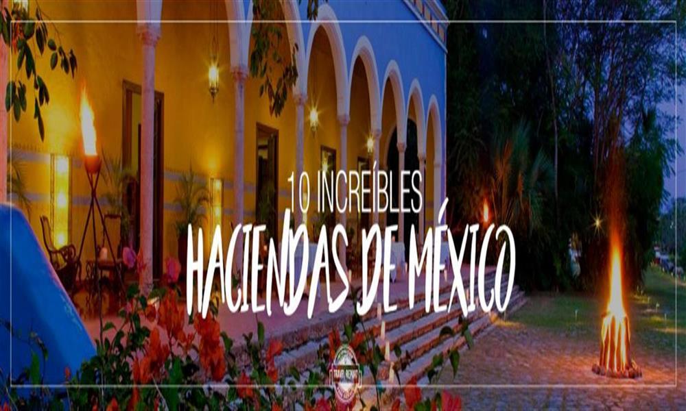 Las mejores 10 haciendas en México