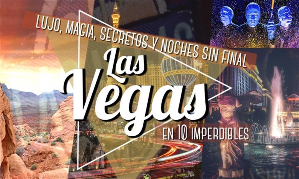¡Las Vegas! 10 imperdibles que debes hacer