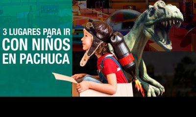 3 lugares para niños en Pachuca, Hidalgo