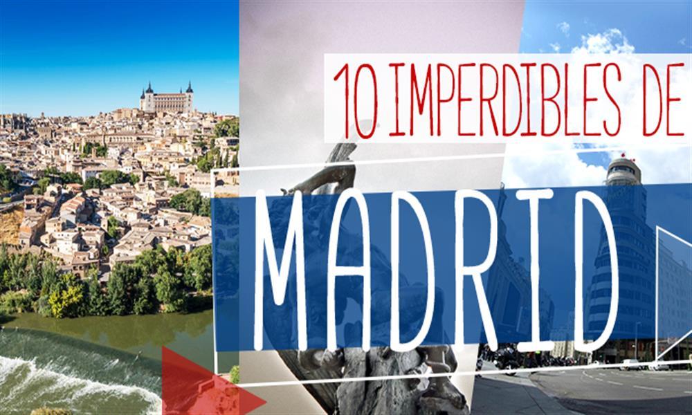 10 imperdibles para visitar por primera vez Madrid