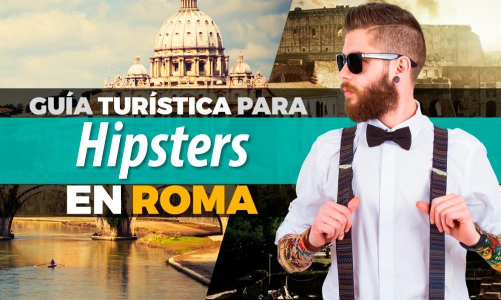 Guía turística para Hipsters en Roma