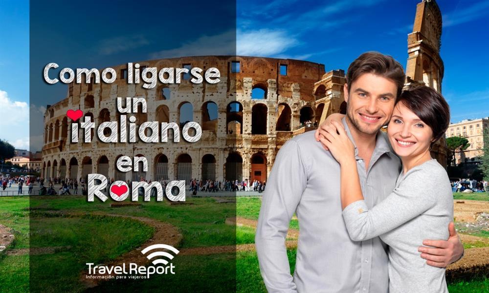 Cómo ligarte un italiano en Roma