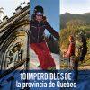Conoce 10 experiencias imperdibles de la provincia de Quebec