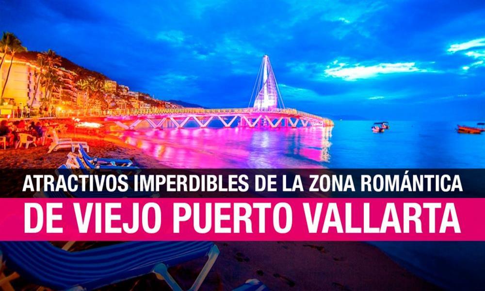 Viejo Puerto Vallarta: los atractivos imperdibles de la Zona Romántica