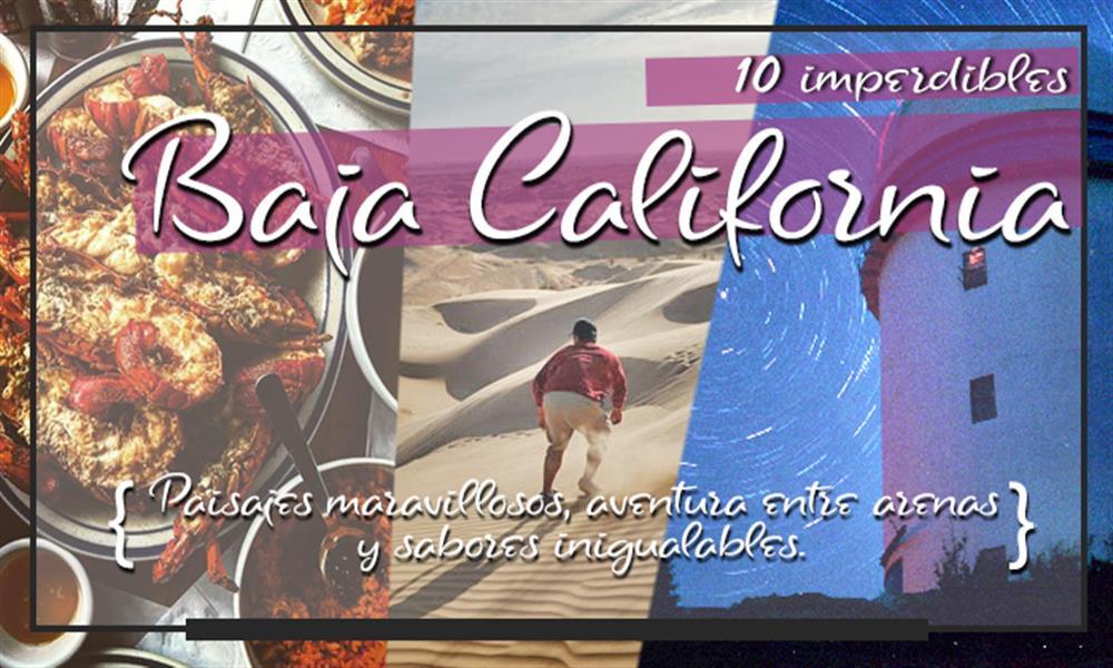 Conoce 10 experiencias imperdibles de Baja California