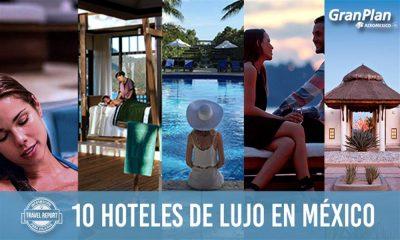Estos son los mejores 10 hoteles de lujo en México