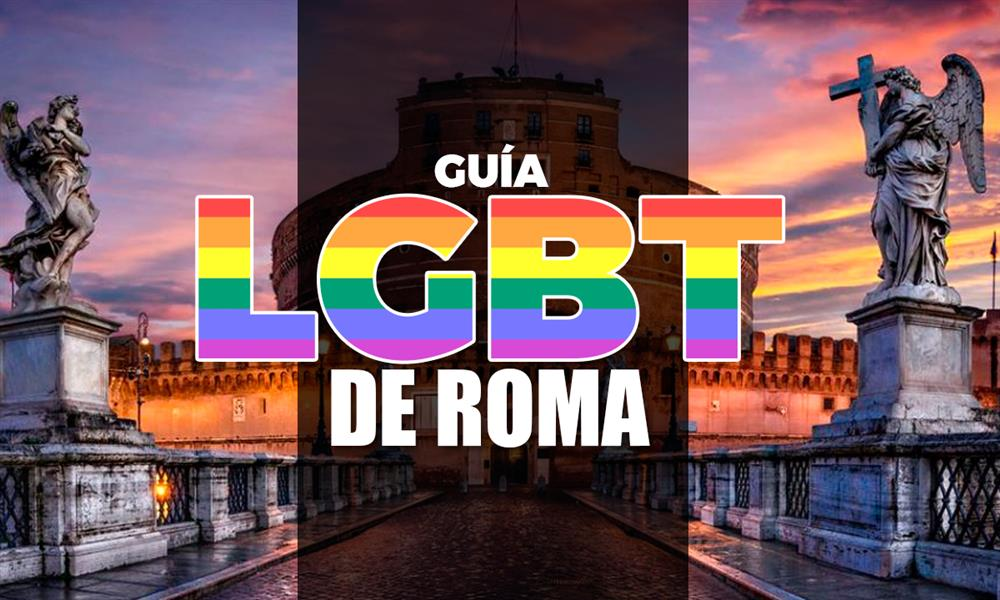 Guía LGBT para divertirte en Roma