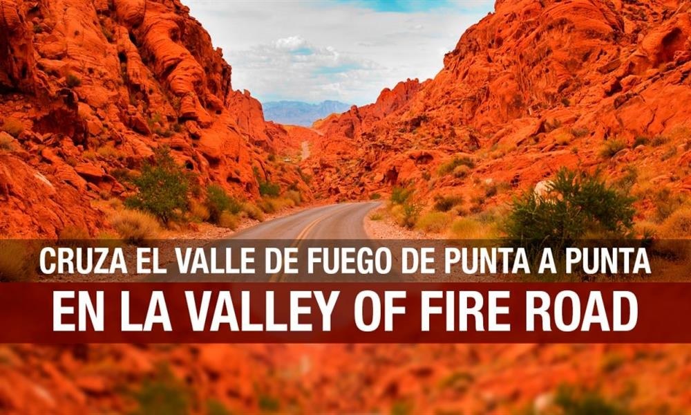 Valley of Fire Road: la carretera del fuego en Nevada