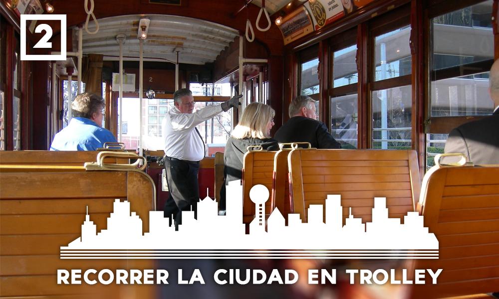 Las mejores cosas que hacer en Dallas - Recorrer la ciudad en trolley