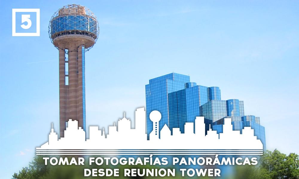 Las mejores cosas que hacer en Dallas - Tomar fotografías panorámicas desde Reunion Tower