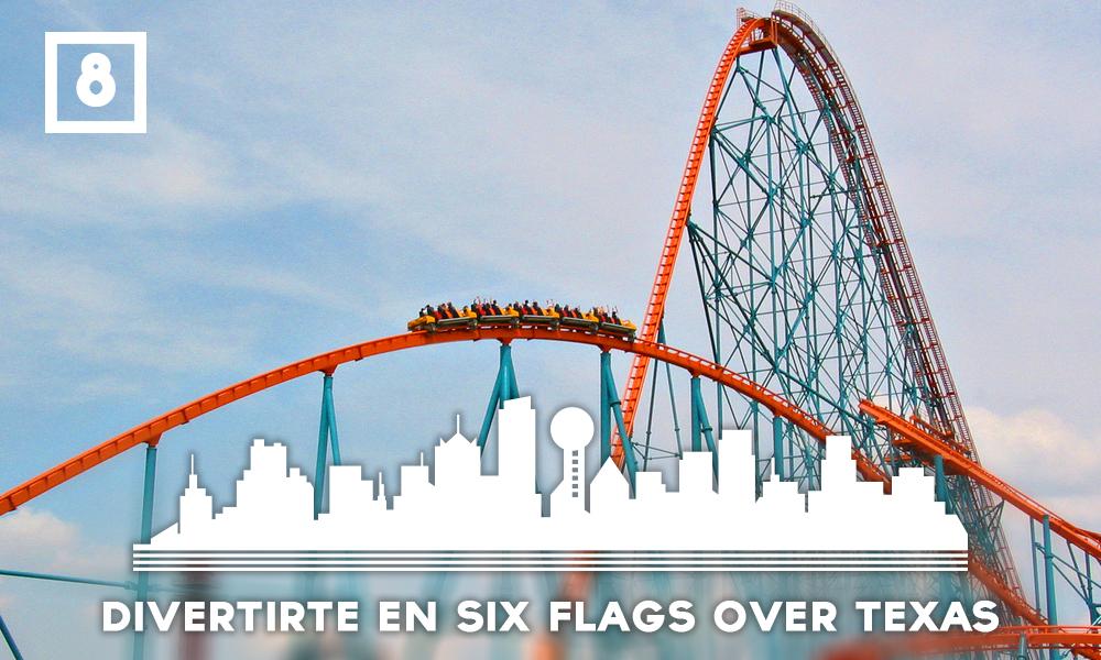 Las mejores cosas que hacer en Dallas - Divertirte en Six Flags Over Texas